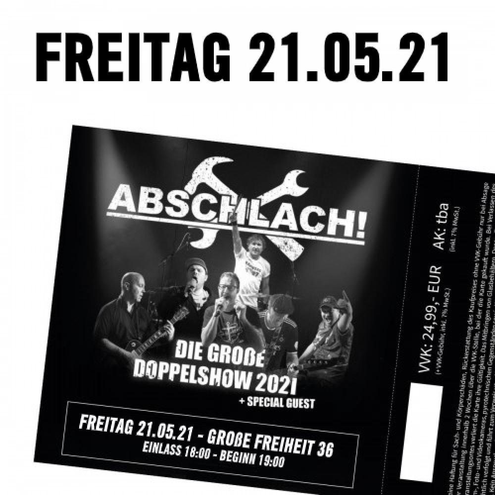 Abschlach! Ticket Große Freiheit 36 - 21.5.2021 (inkl. 10% VVK-Gebühr)
